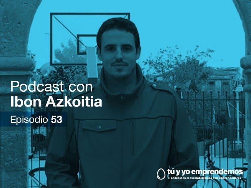 podcast tuyyo53 ibon azkoitia